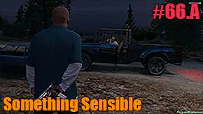 GTA 5 Single PLayer Walkthrough - Something Sensible