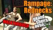 GTA 5 Single PLayer Walkthrough - Rampage: Rednecks