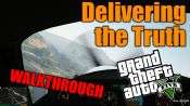 GTA 5 Single PLayer Walkthrough - Delivering the Truth