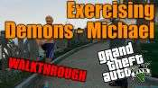 GTA 5 Single PLayer Walkthrough - Exercising Demons: Michael