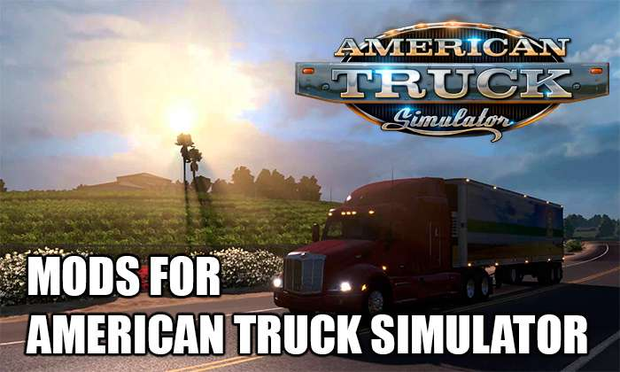 Mods for American Truck Simulator - dozens and hundreds of the best