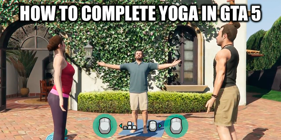 How to complete yoga in GTA 5?