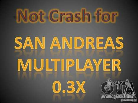Not Crash for SAMP 0.3x for GTA San Andreas