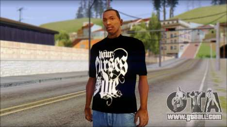 Your Curses Die Fan T-Shirt for GTA San Andreas